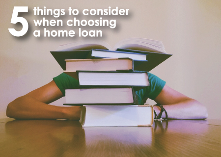 5 things to consider when choosing a home loan